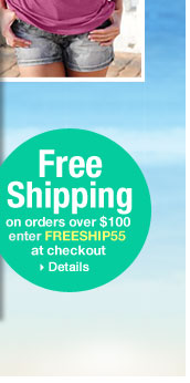 Free Shipping on orders over $100 enter FREESHIP55 at checkout.