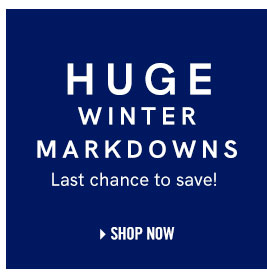 Shop our huge winter markdowns for you last chance to save.