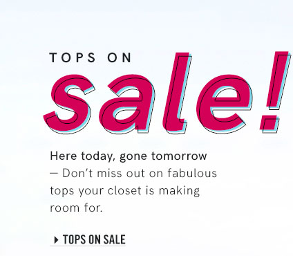 Shop our great  selection of tops at sale prices!
