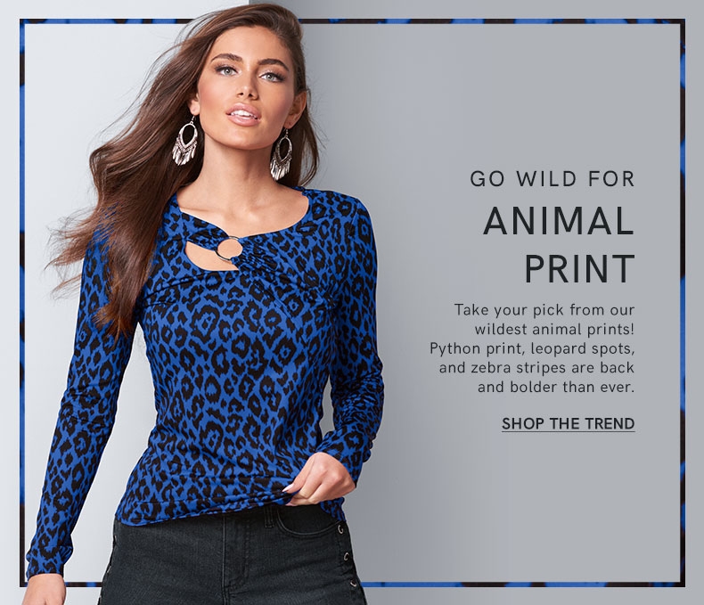 Bring out your Animal Instincts with this collection of women's fashions from VENUS.