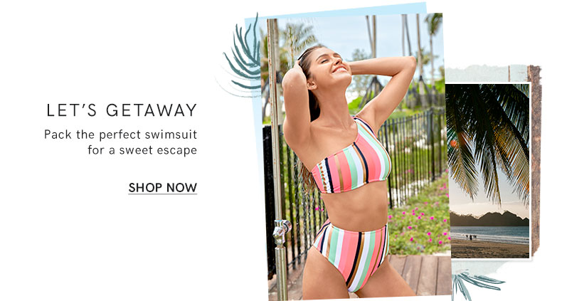 You've booked a weekend getaway, now pack the perfect swimsuit!