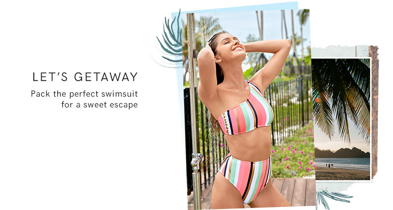 Pack the perfect swimsuit for a sweet escape