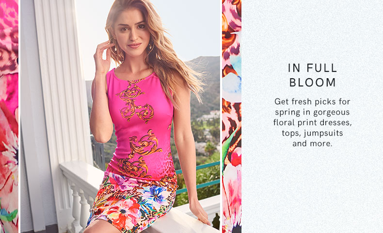 In full bloom. Get fresh picks for spring in gorgeous floral print dresses, tops, jumpsuits, and more.