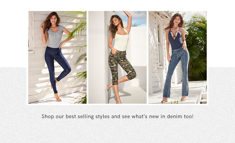 Shop our best selling styles and see what's new in denim too!
