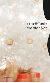 'Lurex Tunic Sweater $29' from the web at 'http://www.venus.com/productimages/landing/home/20151112/tunic-sweater.jpg'