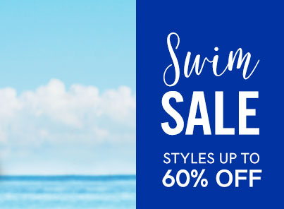 Swim Sale. Shop styles up to 60% off.