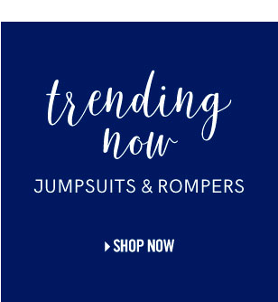 Trending now, Jumpsuits & Rompers.