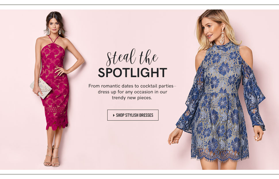 Steal the spotlight from romantic dates to cocktail parties - dress up for any occasion in our trendy new pieces.