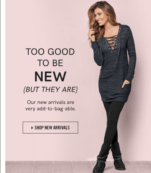 Too good to be new (but they are) Our new arrivals are very add-to-bag-able.