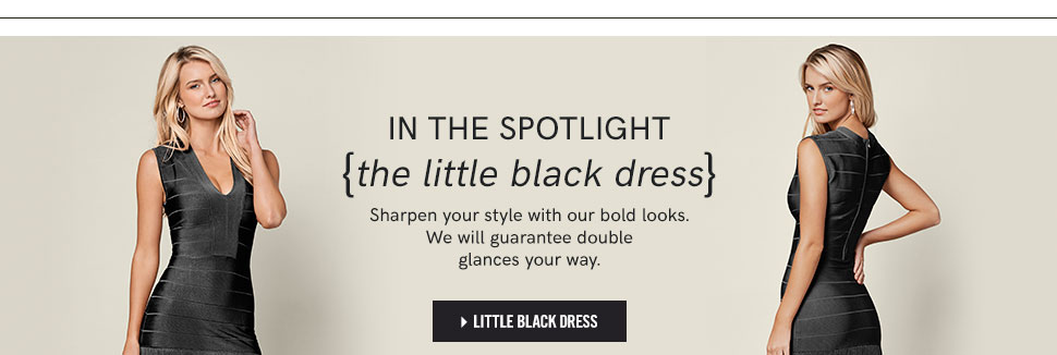In the spotlight {the little black dress}. Sharpen your style with our bold looks. We will guarantee double glances your way. Shop Little Black Dresses.