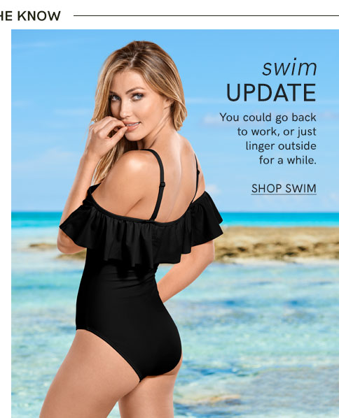 Swim update. You could go back to work, or just linger outside for a while. Shop Swim.