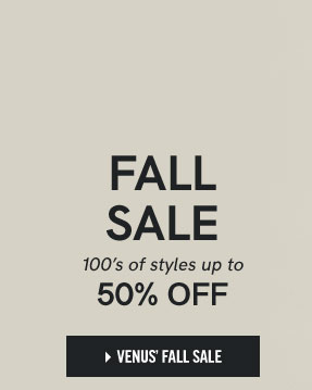 Fall Sale. 100's of styles up to 50% off. Shop Venus' Fall Sale.
