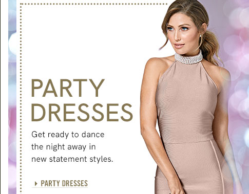 Party Dresses: Get ready in new statement styles to dance the night away.
