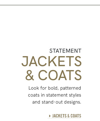 Woman Statement Jackets and Coats: Look for bold, patterned coats in statement styles and stand out designs.