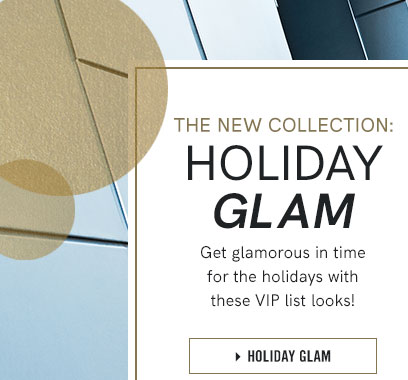 Holiday Glam Get glamorous in time for the holidays with these VIP list looks!