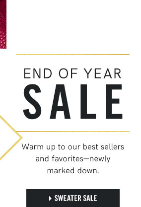 End of the Year Sale Treat yourself with styles you cant wait to show off.