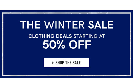 Save up to 50 percent with our Winter Sale.
