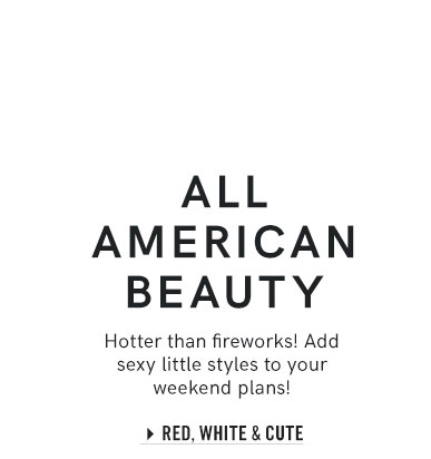 Hotter than fireworks, check out our Red, White & Cute collection!