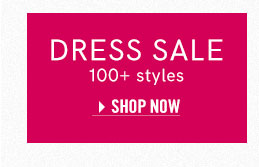 Shop 100+ styles in our Dress Sale!