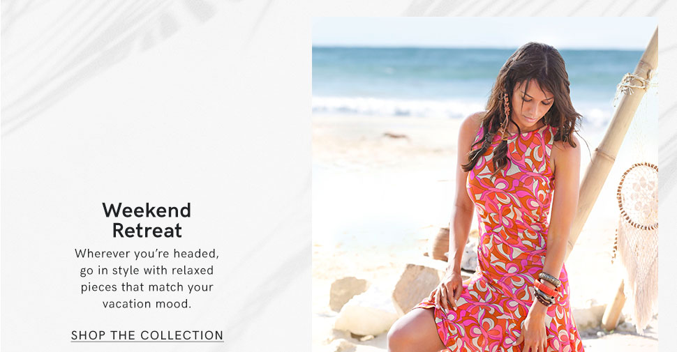 Start a new adventure with these fashions from the Weekend Retreat collection!