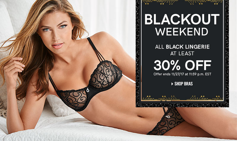 Blackout weekend. All black lingerie at least 30% OFF.