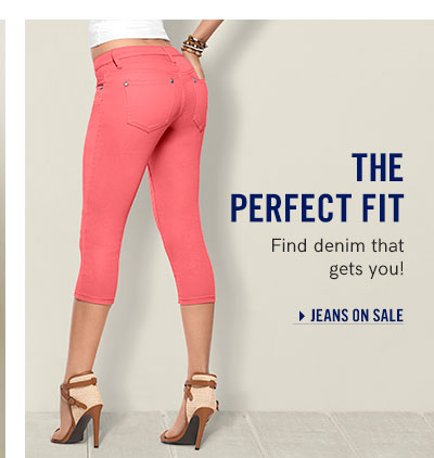 The perfect fit. Find denim that gets you!