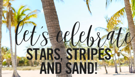 Let's celebrate stars, stripes and sand!
