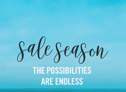 Sale season! The possibilities are endless.