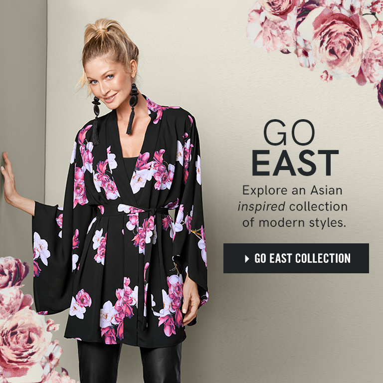 Go East - Explore an Asian inspired collection of modern styles.